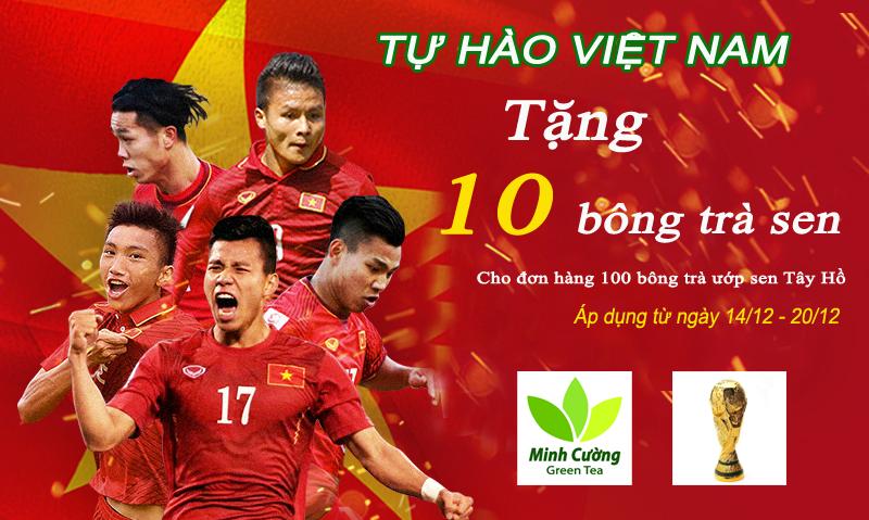 Cùng trà sen Minh Cường tự hào Việt Nam - Việt Nam vô địch!